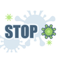 Stop virus poster with bacteria around vector