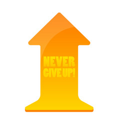 never give up word on growing arrow vector image