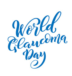 world glaucoma day template for poster with hand vector image