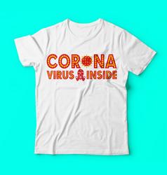 Covid 19 corona virus inside tshirts design vector