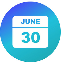 June 30th date on a single day calendar vector