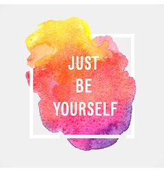 Motivation poster just be yourself vector