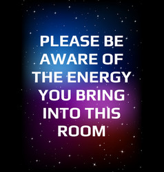 Motivational poster please be aware energy vector