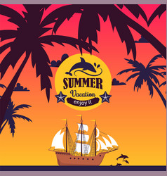 summer vacation enjoy tropical vacation boat vector image