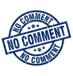 no comment blue round grunge stamp vector image vector image