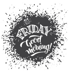Friday good morning typography design vector