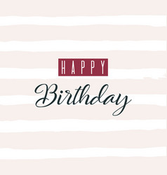 Happy birthday greeting card lettering vector