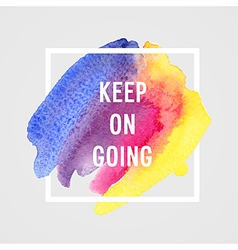 Motivation poster keep on going vector