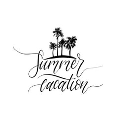 Summer vacation hand lettering inspirational vector