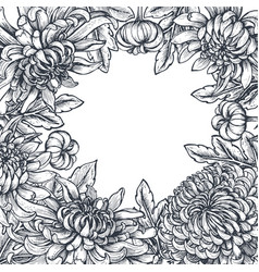 frame with hand drawn chrysanthemum flowers vector image vector image