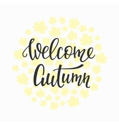 Welcome Autumn quotes typography vector image