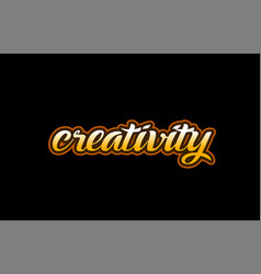creativity word text banner postcard logo icon vector image