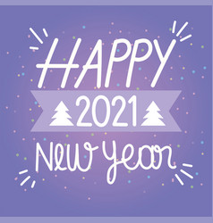 happy new year 2021 hand drawn lettering purple vector image