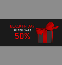 Horizontal black friday super sale with gift box vector
