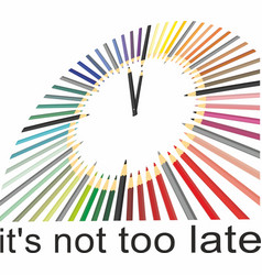 Its not too late vector