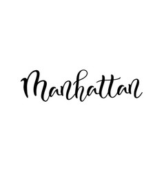 Modern calligraphy lettering of manhattan in black vector