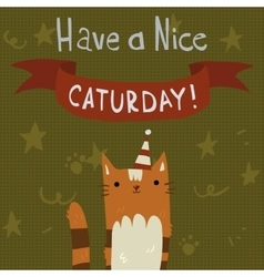 Cats Saturday Postcard vector image