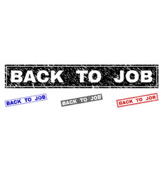 grunge back to job textured rectangle stamps vector image
