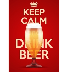 Keep calm and drink beer vector