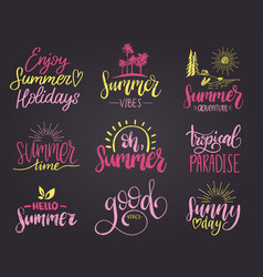 set of handwritten inspirational summer phrases vector image
