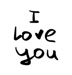 Hand written I love you phrase card with vector image