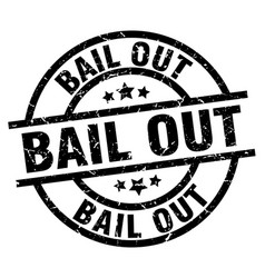 bail out round grunge black stamp vector image