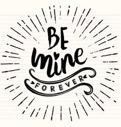 Calligraphic be mine love inscription typography vector