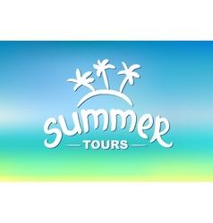Summer tours - typographic design vector