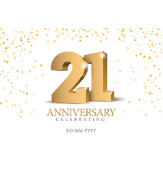 Anniversary 21 gold 3d numbers vector