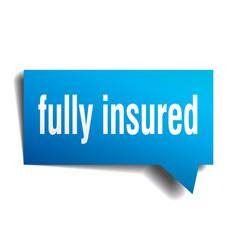 Fully insured blue 3d speech bubble vector
