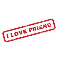 I Love Friend Text Rubber Stamp vector image