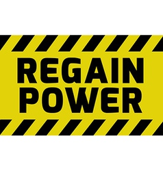 Regain Power sign vector