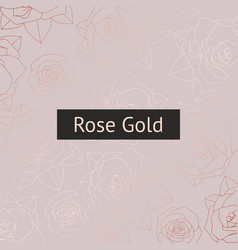 rose gold pattern with roses vector image