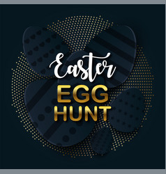 easter egg hunt card with gold lettering paper vector image