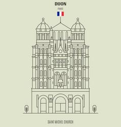 saint michel church in dijon vector image
