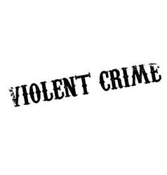 Violent crime rubber stamp vector