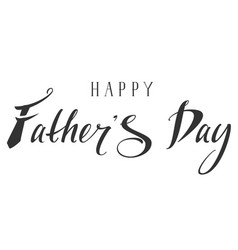 happy fathers day lettering hand writing text vector image
