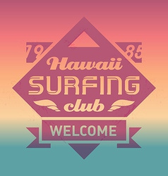 Hawaii Surfing club vintage label with waves Surf vector image vector image