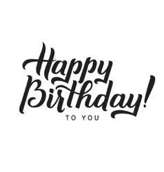 Happy Birthday to You Calligraphy Greeting Card vector image