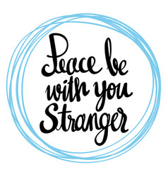 Word expression for peace be with you stranger vector