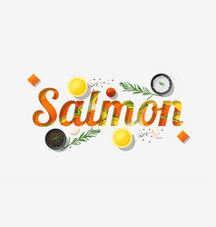 word salmon design with raw salmon and spices vector image