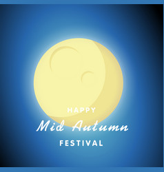 happy mid autumn festival full moon background vec vector image