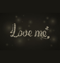 love me the inscription in silver sequins vector image