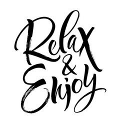 relax and enjoy lettering vector image