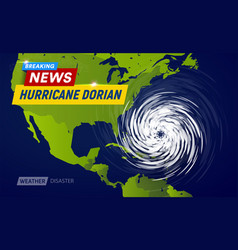 Dorian hurricane cyclone on usa map typhoon vector