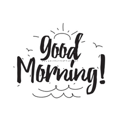 Good morning Greeting card with calligraphy Hand vector image