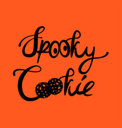 spooky cookie halloween text tshirt vector image
