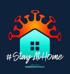 Stay at home sign covid-19 corona virus written vector