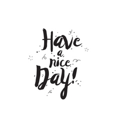 Have a nice day Greeting card with modern vector image