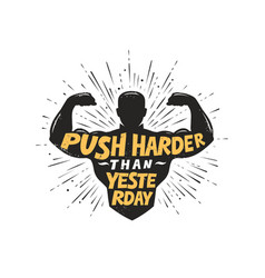 Push harder than yesterday sport inspiring vector
